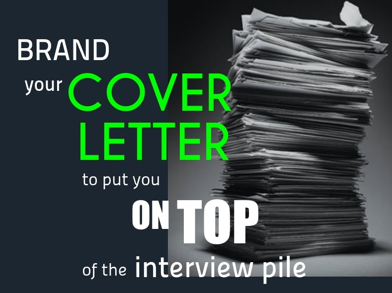 Brand your cover letter to make the interview